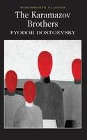 The Karamazov Brothers - Fyodor Dostoevsky