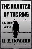 The Haunter of the Ring & Other Tales - Robert E. Howard