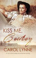 Kiss Me, Cowboy - Carol Lynne