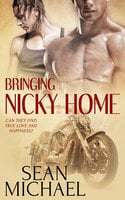 Bringing Nicky Home - Sean Michael