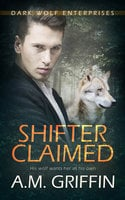 Shifter Claimed - A.M. Griffin