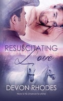 Resuscitating Love - Devon Rhodes