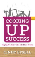 Cooking Up Success - Cindy Etsell