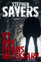 By Any Means Necessary - David McCaffrey, Stephen Sayers