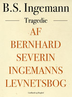 Af Bernhard Severin Ingemanns Levnetsbog - B.S. Ingemann