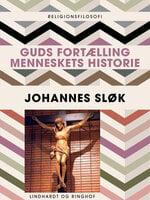 Guds fortælling: Menneskets historie - Johannes Sløk