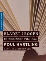 Bladet i bogen: Erindringer 1914-1964 - Poul Hartling