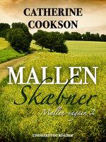 Mallen-skæbner - Catherine Cookson