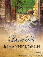 Livets kilde - Johanne Korch