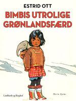 Bimbis utrolige Grønlandsfærd - Estrid Ott