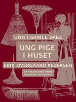 Ung i gamle dage - Ung pige i huset - Erik Overgaard Pedersen