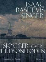 Skygger over Hudsonfloden - Isaac Bashevis Singer