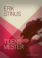 Tidens mester - Erik Stinus