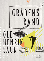 Grådens rand - Ole Henrik Laub
