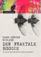 Den fraktale boogie. Et essay om naturvidenskaben og den nye kulturdebat - Hans-Jørgen Nielsen