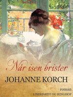 Når isen brister - Johanne Korch
