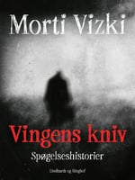 Vingens kniv: Spøgelseshistorier - Morti Vizki
