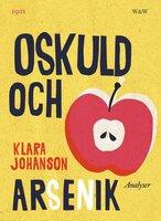 Oskuld och arsenik : Analyser - Klara Johanson