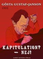 Kapitulation? – Nej! - Gösta Gustaf-Janson