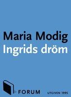 Ingrids dröm - Maria Modig