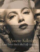 Lana Turner drack alltid kaffe i mitt kök - Annette Kullenberg