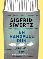 En handfull dun : Novelletter - Sigfrid Siwertz