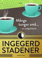Många tungor små ... : En ryslig historia - Ingegerd Stadener,Helena Poloni
