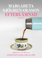 Efterlämnad : Aldrig mer; Bli kvar - Margareta Sjögren-Olsson