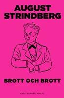Brott och brott : Komedi - August Strindberg