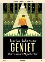 Geniet : En roman om pubertet - Ivar Lo-Johansson