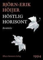 Höstlig horisont : Berättelse - Björn-Erik Höijer