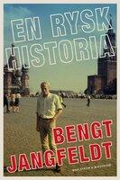 En rysk historia - Bengt Jangfeldt