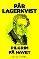 Pilgrim på havet - Pär Lagerkvist