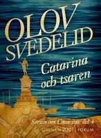Catarina och tsaren : En historisk roman - Olov Svedelid