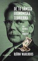 De tio sämsta ekonomiska teorierna – från Keynes till Piketty - Björn Wahlroos
