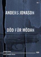 Död för mödan : Detektivroman - Anders Jonason