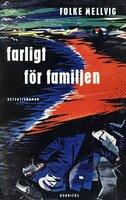 Farligt för familjen : En Hillmandeckare - Folke Mellvig