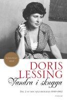 Vandra i skugga : Del 2 av min självbiografi - Doris Lessing