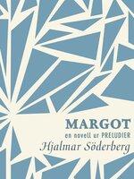 Margot : en novell ur Preludier - Hjalmar Söderberg