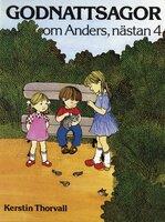 Godnattsagor om Anders, nästan 4 - Kerstin Thorvall