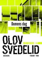 Domens dag : En Roland Hassel-thriller - Olov Svedelid
