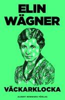 Väckarklocka - Elin Wägner