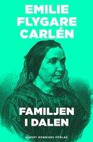 Familjen i dalen - Emilie Flygare-Carlén