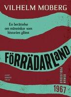 Förrädarland : En berättelse om människor som historien glömt - Vilhelm Moberg