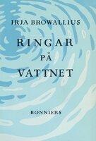 Ringar på vattnet - Irja Browallius