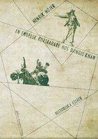En engelsk korsfarare hos Djingis khan : och andra historiska essäer - Henrik Höjer
