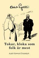Tokar, kloka och som folk är mest - Albert Engström