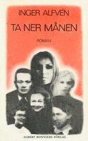 Ta ner månen - Inger Alfvén