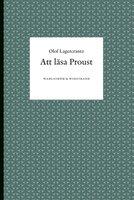 Att läsa Proust - Olof Lagercrantz