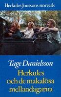 Herkules och de makalösa mellandagarna : Herkules Jonssons storverk - Tage Danielsson